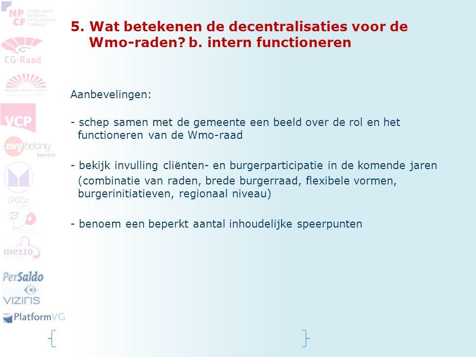 5. Wat betekenen de decentralisaties voor de Wmo-raden. b
