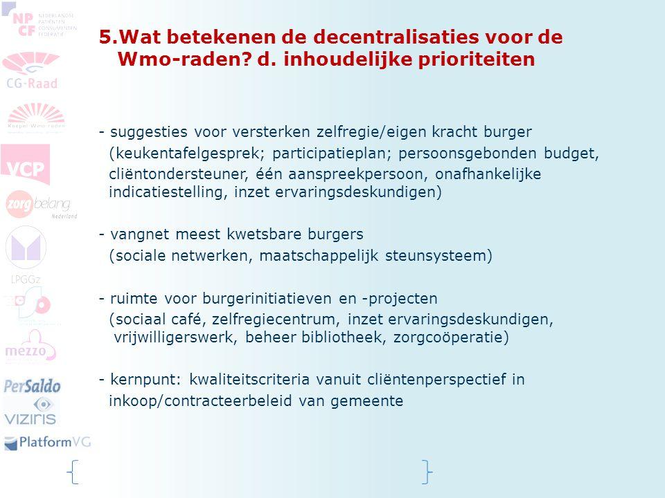 5. Wat betekenen de decentralisaties voor de Wmo-raden. d