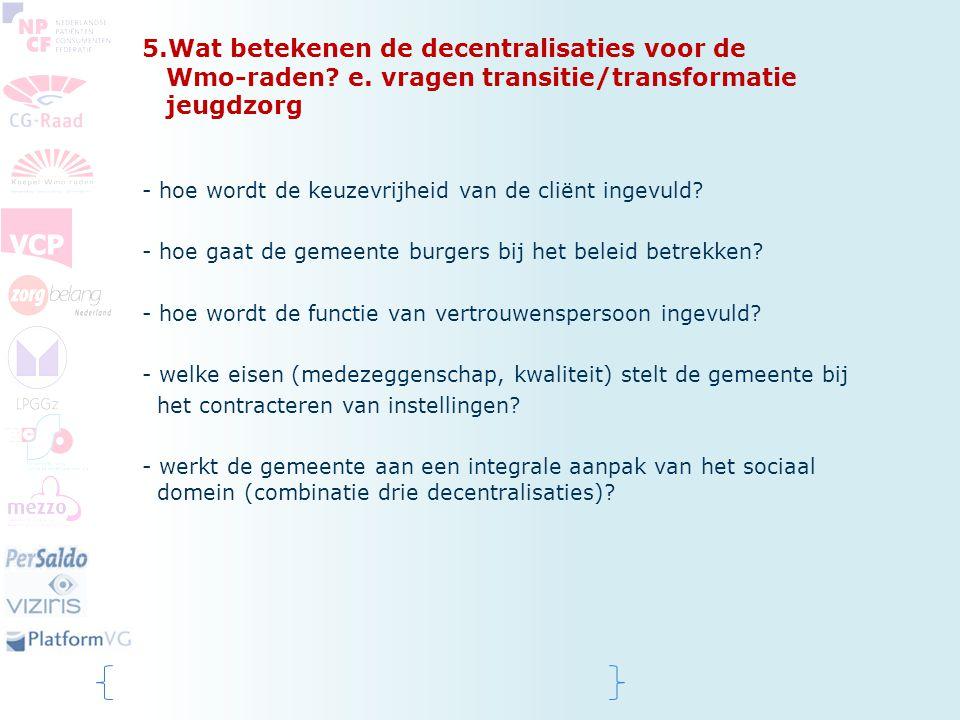 5. Wat betekenen de decentralisaties voor de Wmo-raden. e