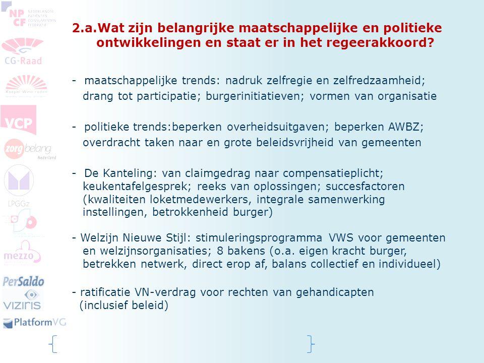 2.a.Wat zijn belangrijke maatschappelijke en politieke ontwikkelingen en staat er in het regeerakkoord