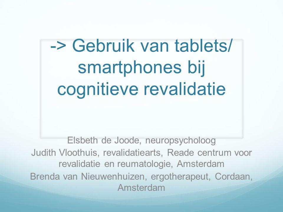 -> Gebruik van tablets/ smartphones bij cognitieve revalidatie
