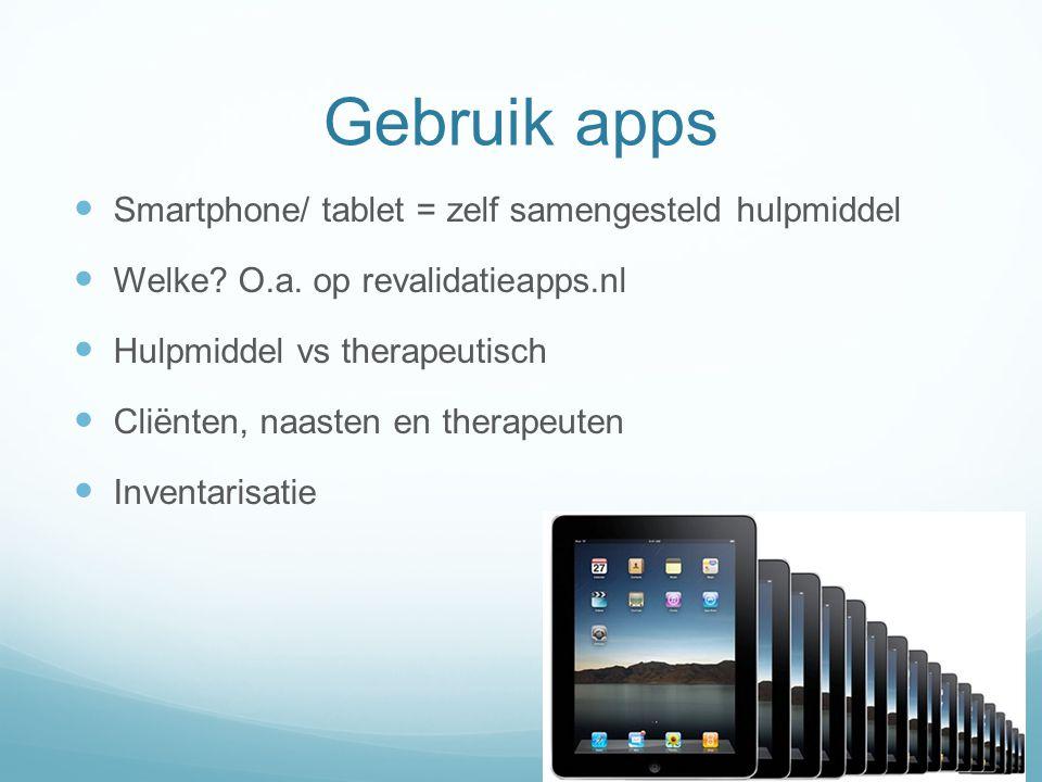 Gebruik apps Smartphone/ tablet = zelf samengesteld hulpmiddel