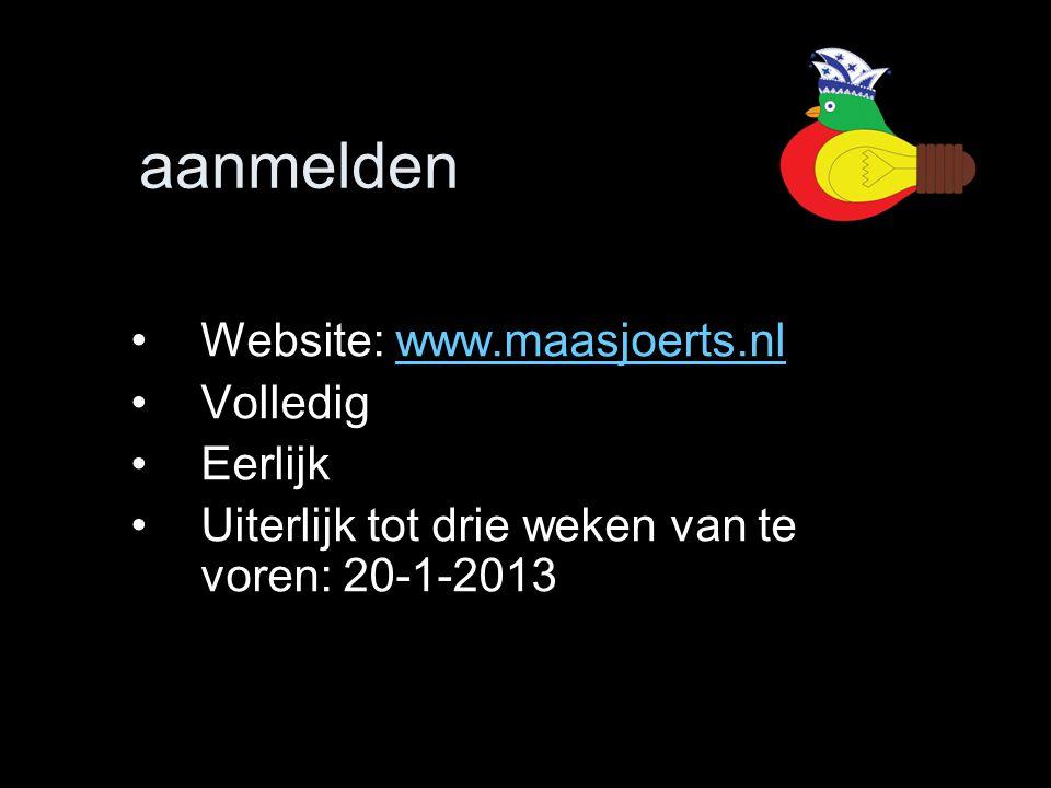 aanmelden Website: www.maasjoerts.nl Volledig Eerlijk