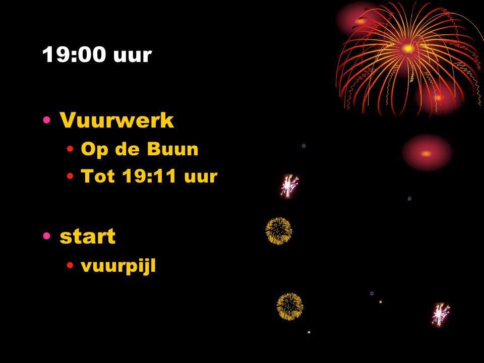 19:00 uur Vuurwerk Op de Buun Tot 19:11 uur start vuurpijl