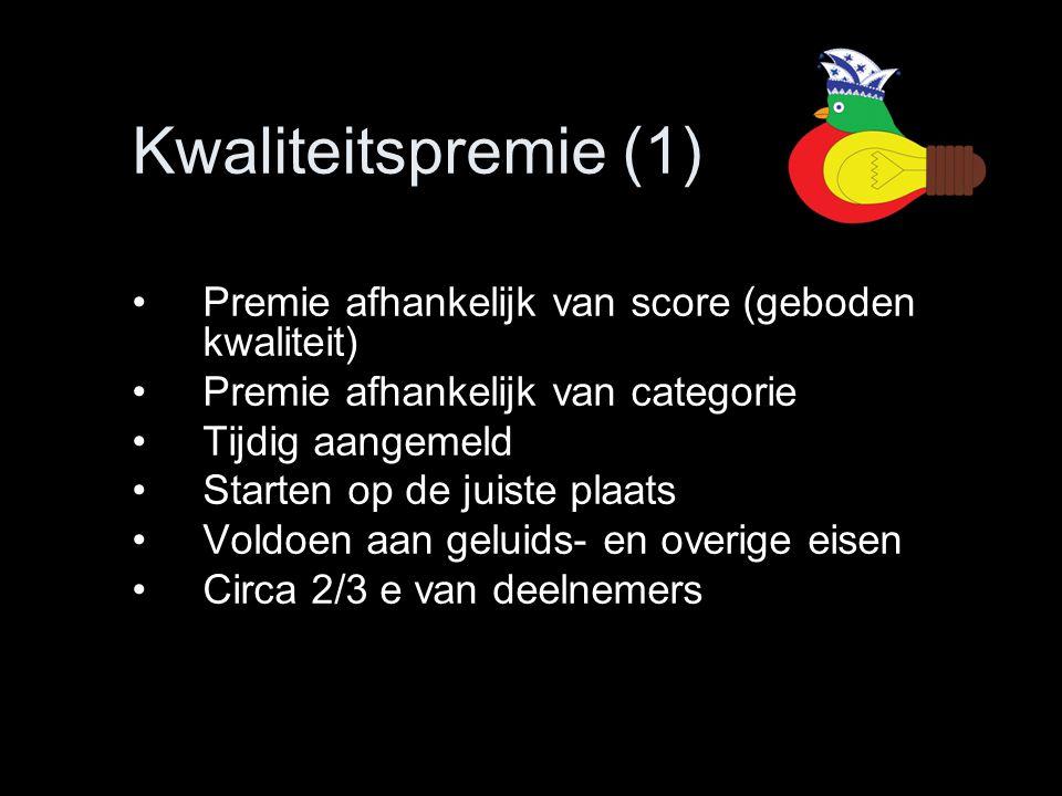 Kwaliteitspremie (1) Premie afhankelijk van score (geboden kwaliteit)