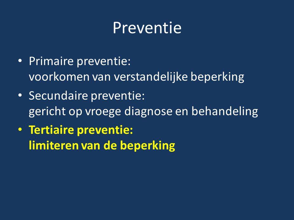 Preventie Primaire preventie: voorkomen van verstandelijke beperking