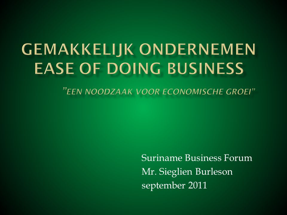 Suriname Business Forum Mr. Sieglien Burleson september 2011