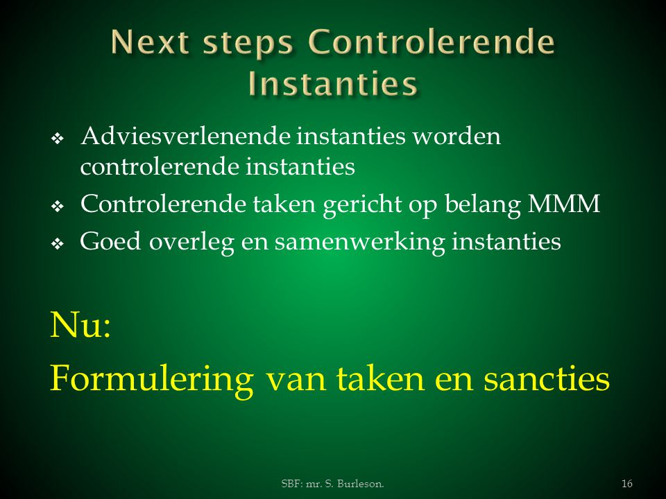 Next steps Controlerende Instanties