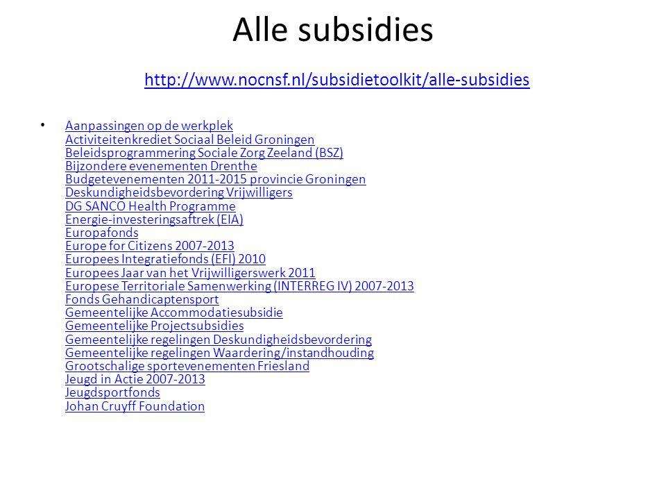 Alle subsidies http://www.nocnsf.nl/subsidietoolkit/alle-subsidies