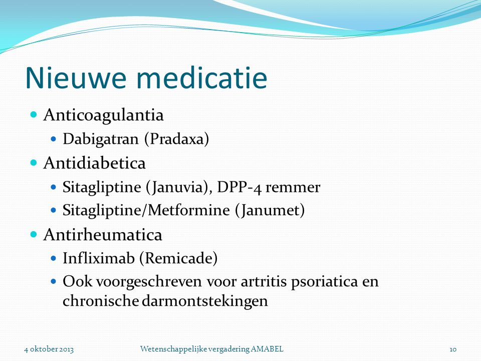 Nieuwe medicatie Anticoagulantia Antidiabetica Antirheumatica