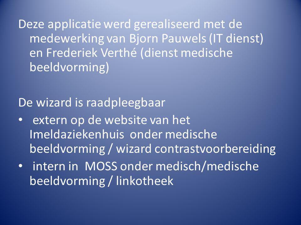 Deze applicatie werd gerealiseerd met de medewerking van Bjorn Pauwels (IT dienst) en Frederiek Verthé (dienst medische beeldvorming)