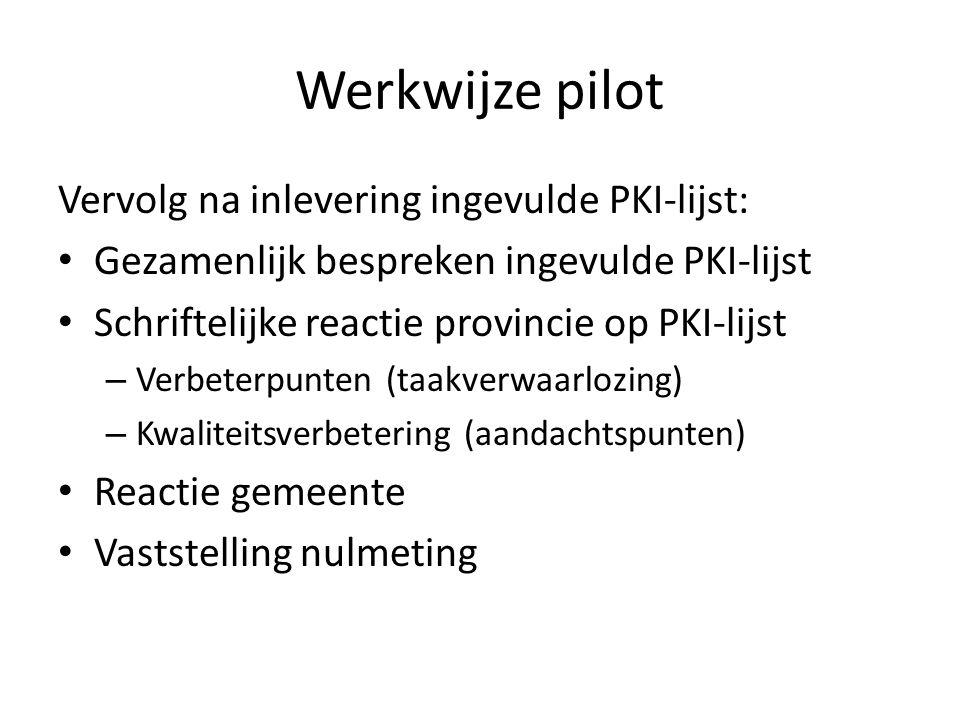Werkwijze pilot Vervolg na inlevering ingevulde PKI-lijst: