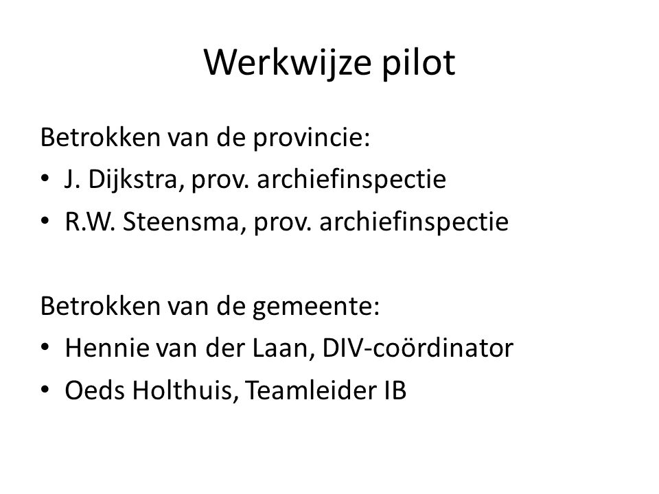 Werkwijze pilot Betrokken van de provincie: