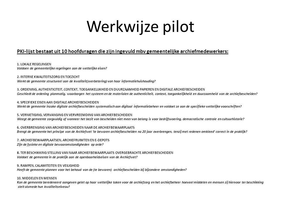 Werkwijze pilot PKI-lijst bestaat uit 10 hoofdvragen die zijn ingevuld mbv gemeentelijke archiefmedewerkers: