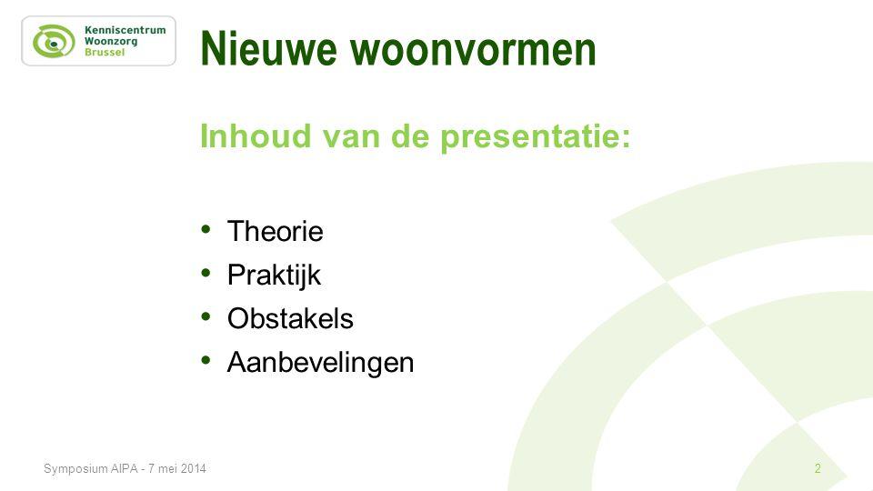 Nieuwe woonvormen Inhoud van de presentatie: Theorie Praktijk
