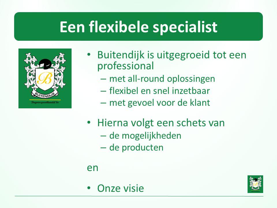 Een flexibele specialist
