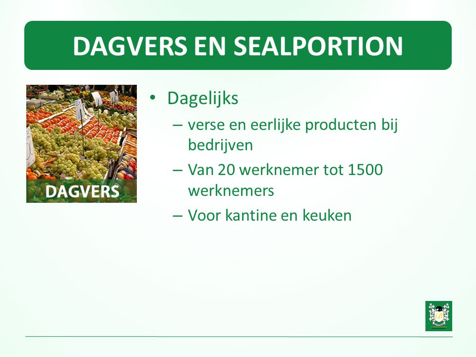 DAGVERS EN SEALPORTION