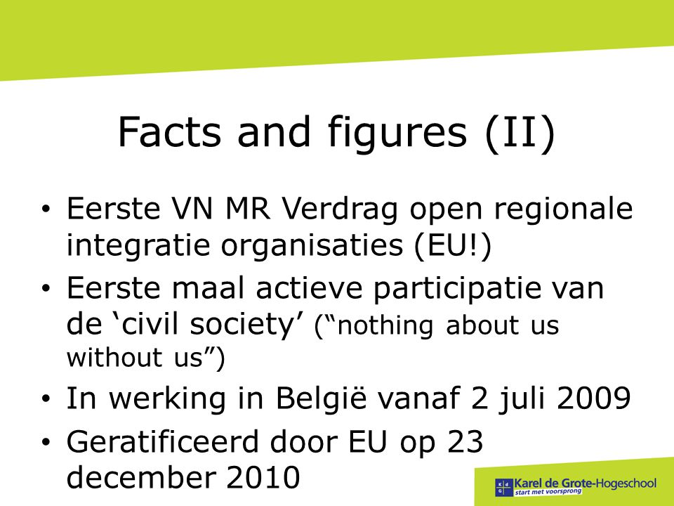 Facts and figures (II) Eerste VN MR Verdrag open regionale integratie organisaties (EU!)