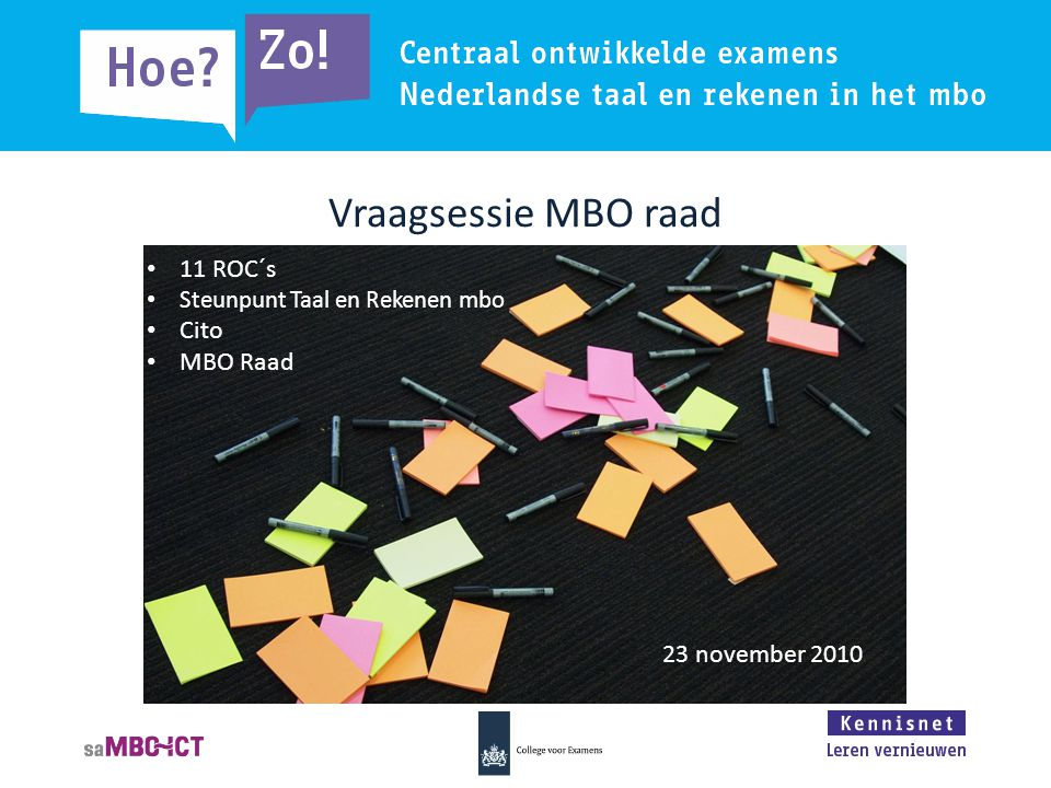 Vraagsessie MBO raad 11 ROC´s Cito MBO Raad 23 november 2010