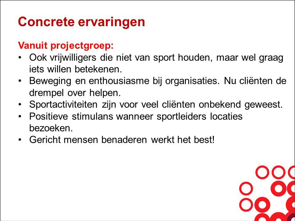 Concrete ervaringen Vanuit projectgroep: