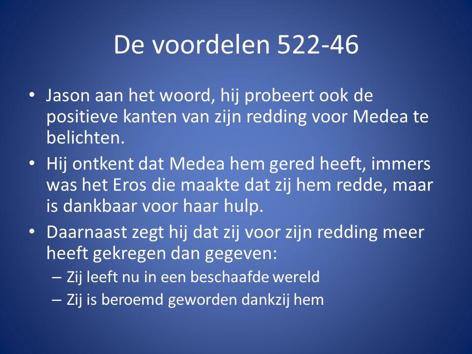 De voordelen 522-46 Jason aan het woord, hij probeert ook de positieve kanten van zijn redding voor Medea te belichten.