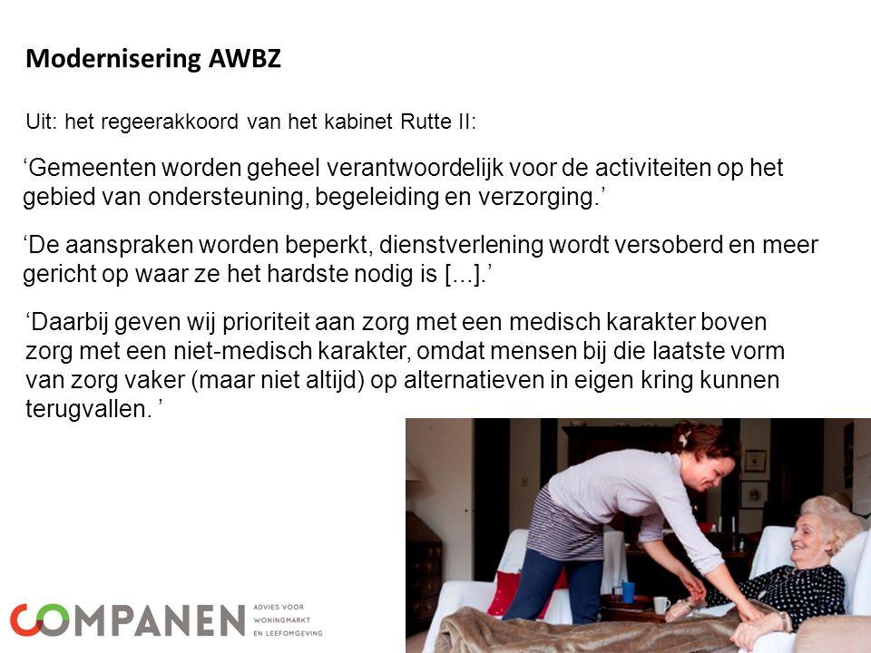 Modernisering AWBZ Uit: het regeerakkoord van het kabinet Rutte II: