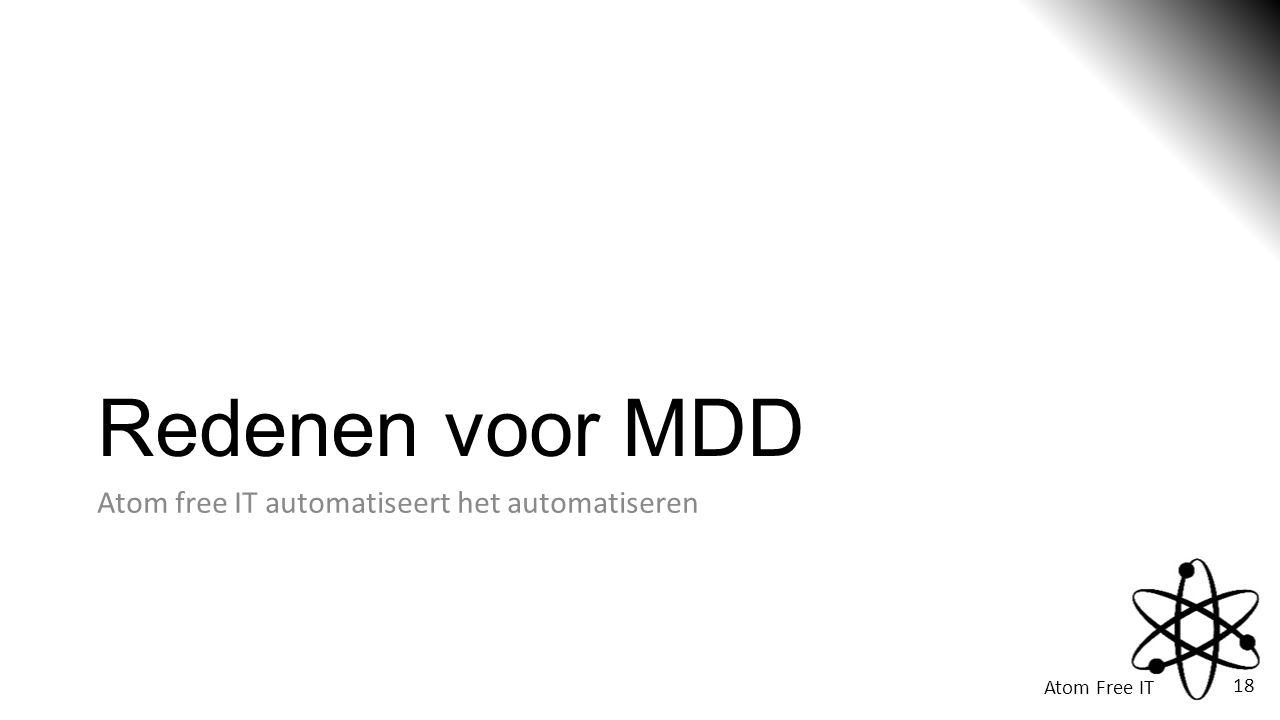 Redenen voor MDD Atom free IT automatiseert het automatiseren