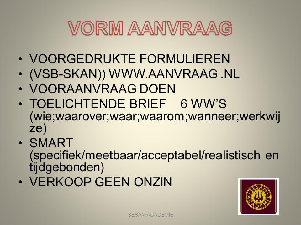 VORM AANVRAAG VOORGEDRUKTE FORMULIEREN (VSB-SKAN)) WWW.AANVRAAG .NL