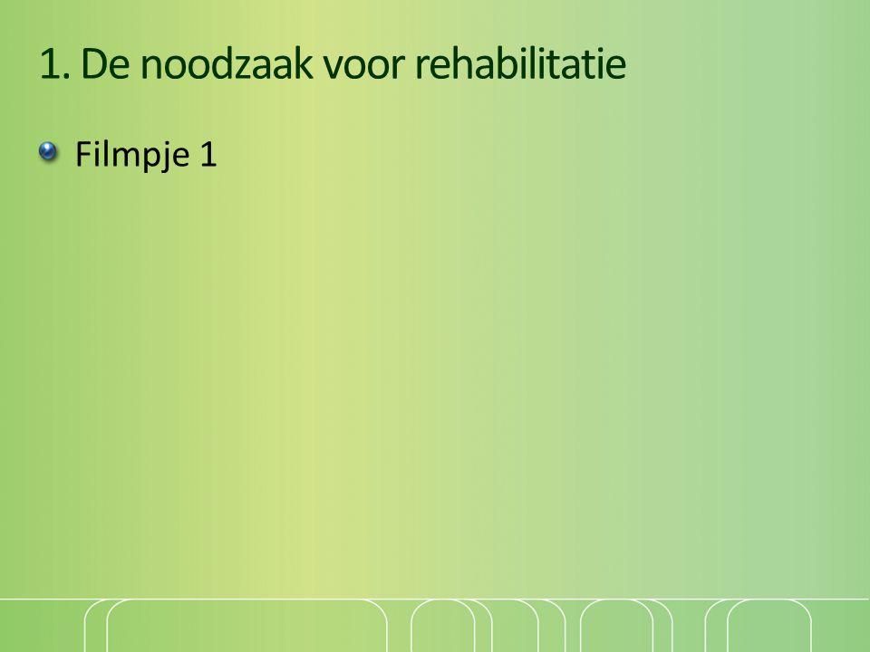 1. De noodzaak voor rehabilitatie