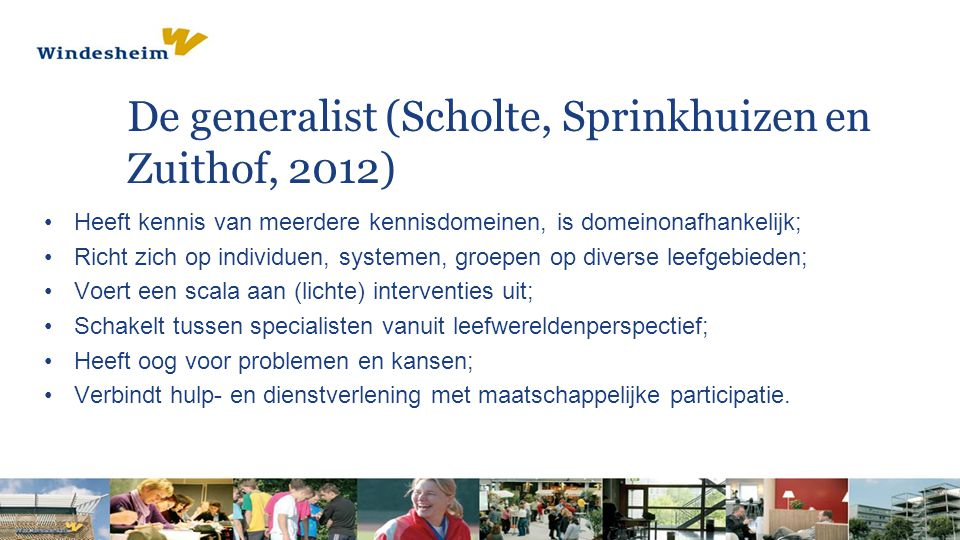 De generalist (Scholte, Sprinkhuizen en Zuithof, 2012)