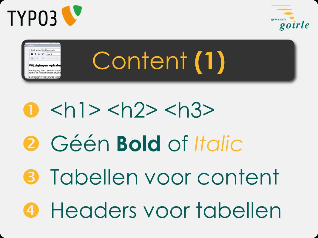 Content (1)  <h1> <h2> <h3>  Géén Bold of Italic