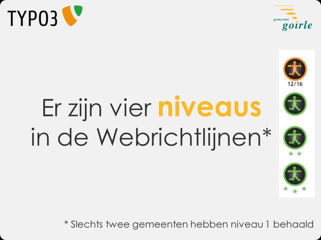 Er zijn vier niveaus in de Webrichtlijnen*