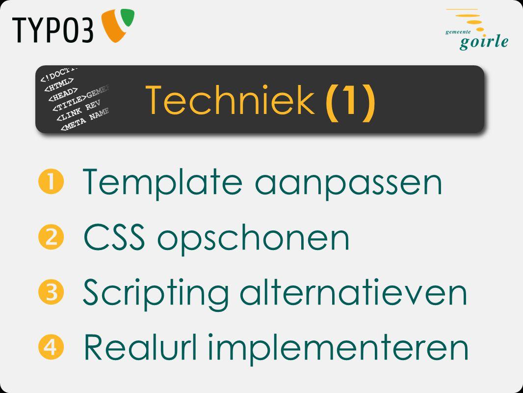 Techniek (1)  Template aanpassen  CSS opschonen