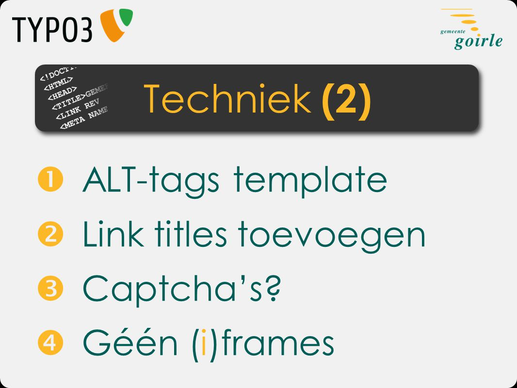 Techniek (2)  ALT-tags template  Link titles toevoegen  Captcha's