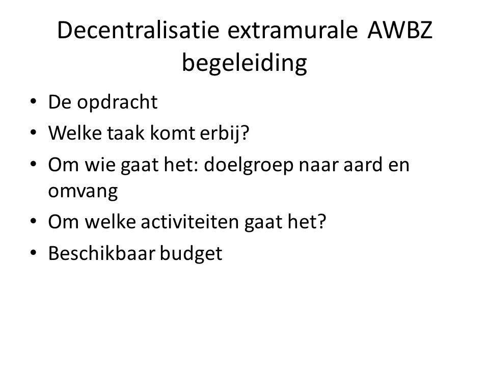 Decentralisatie extramurale AWBZ begeleiding