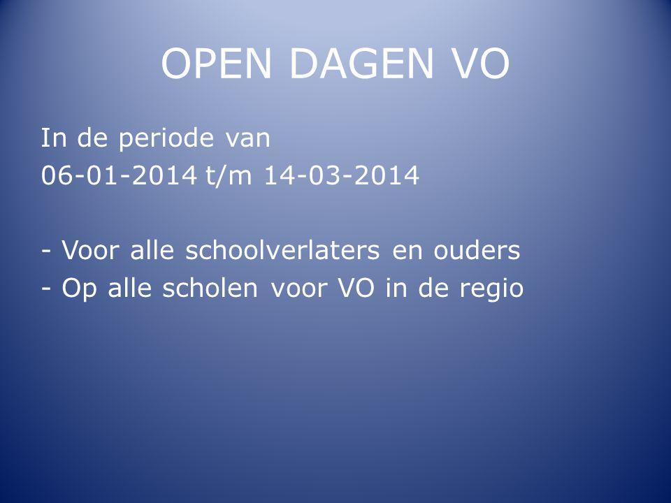 OPEN DAGEN VO In de periode van 06-01-2014 t/m 14-03-2014