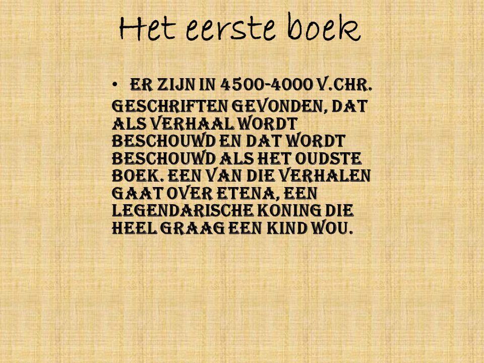 Het eerste boek Er zijn in 4500-4000 v.Chr.