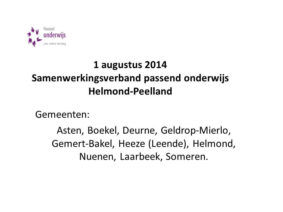 1 augustus 2014 Samenwerkingsverband passend onderwijs Helmond-Peelland