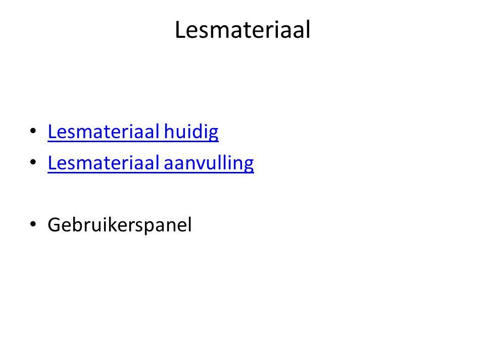 Lesmateriaal Lesmateriaal huidig Lesmateriaal aanvulling