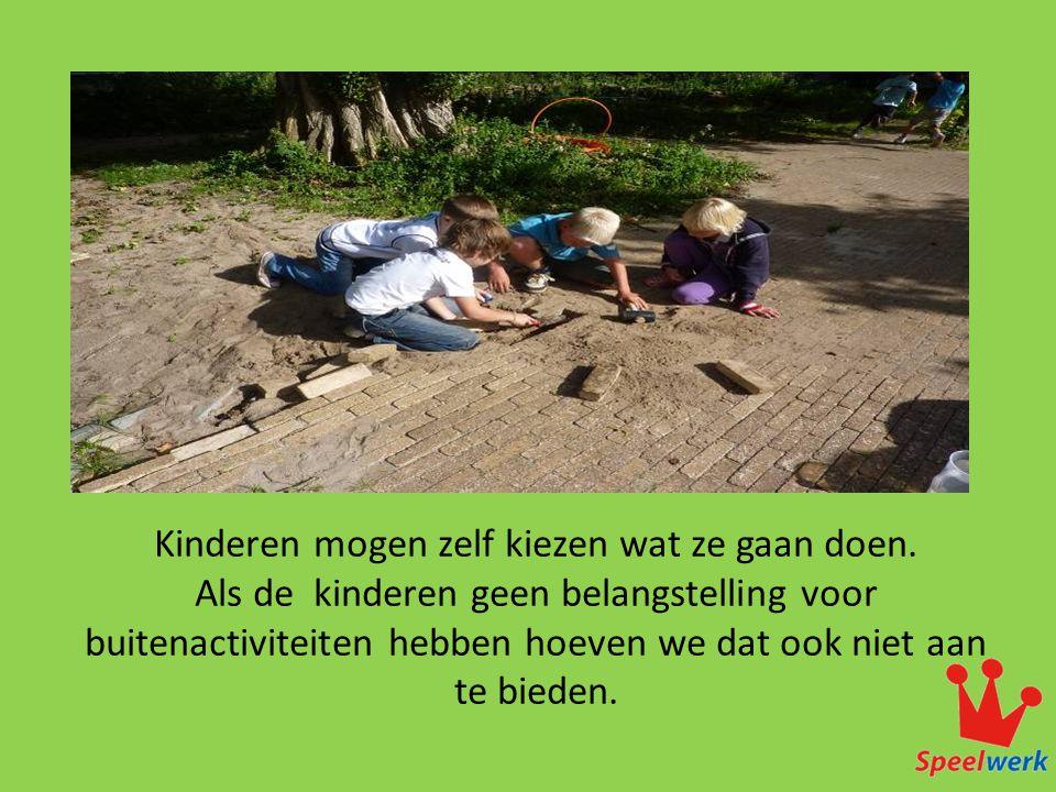 Kinderen mogen zelf kiezen wat ze gaan doen.