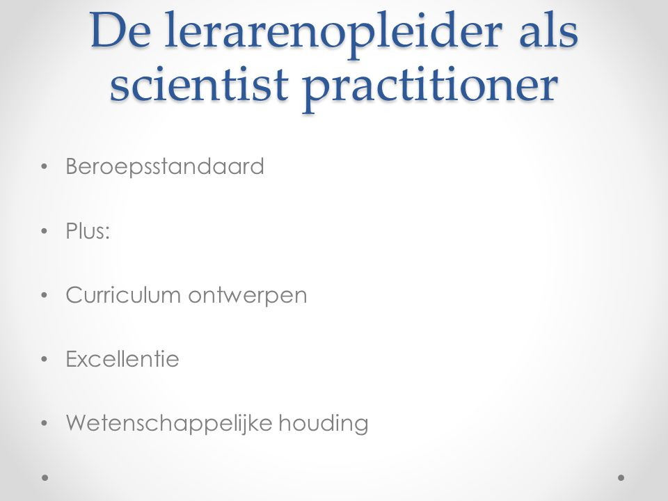 De lerarenopleider als scientist practitioner