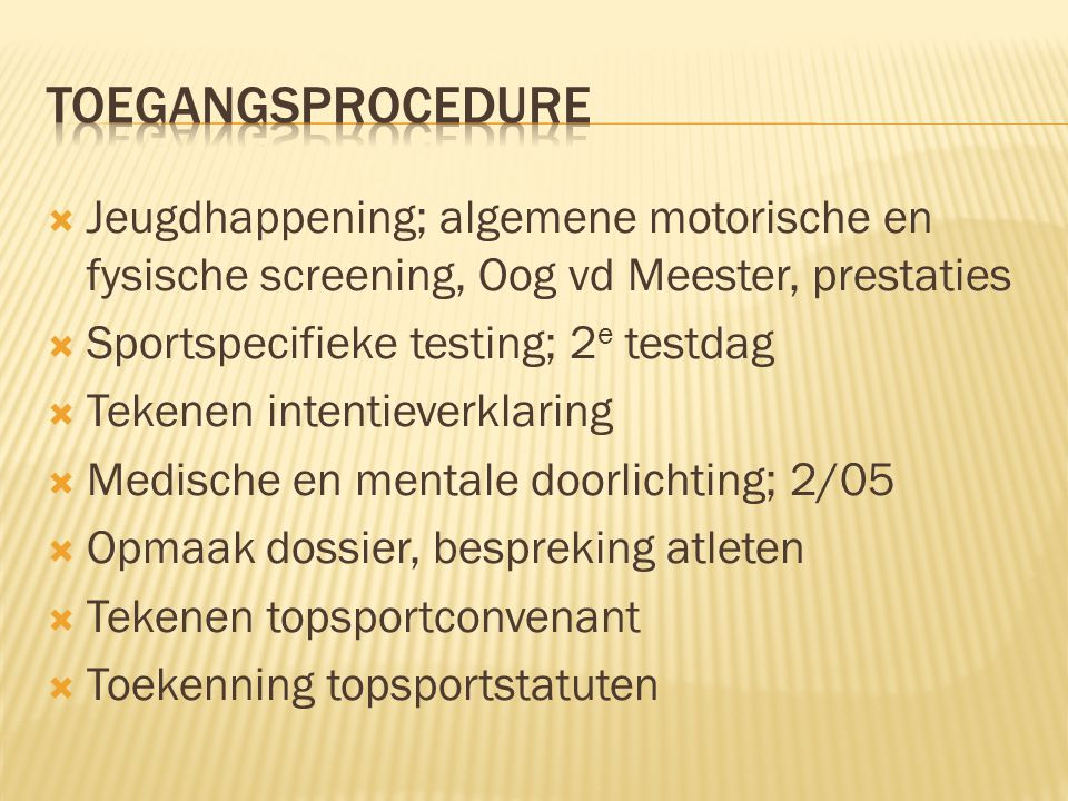 Toegangsprocedure Jeugdhappening; algemene motorische en fysische screening, Oog vd Meester, prestaties.