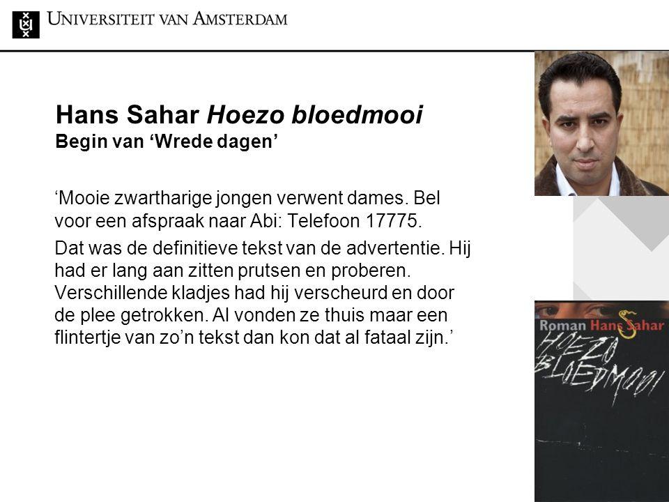 Hans Sahar Hoezo bloedmooi Begin van 'Wrede dagen'