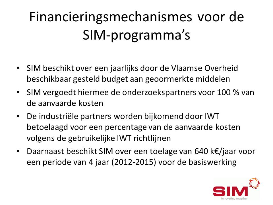 Financieringsmechanismes voor de SIM-programma's