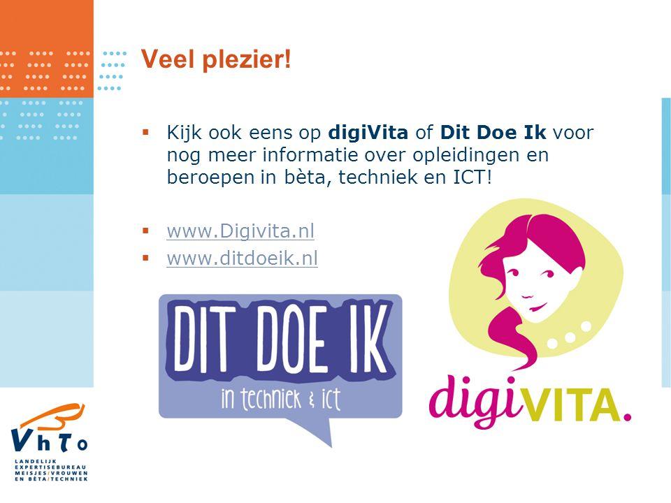 Veel plezier! Kijk ook eens op digiVita of Dit Doe Ik voor nog meer informatie over opleidingen en beroepen in bèta, techniek en ICT!