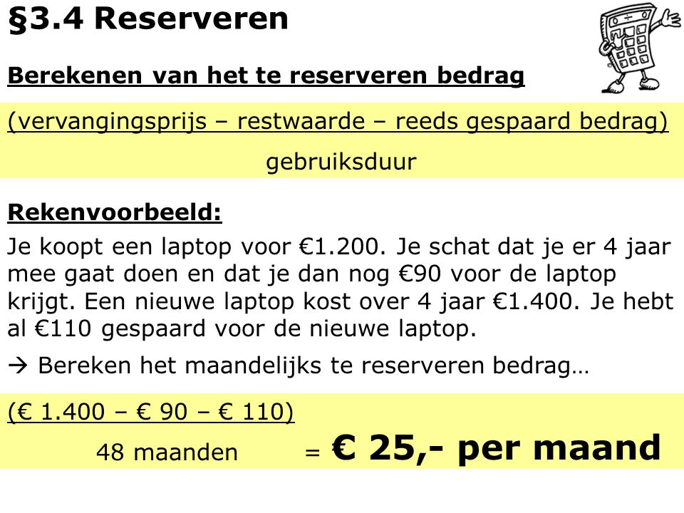 € 25,- per maand §3.4 Reserveren