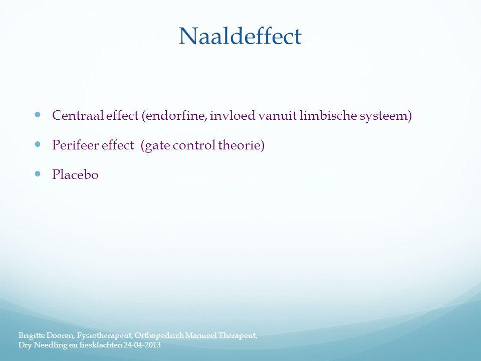 Naaldeffect Centraal effect (endorfine, invloed vanuit limbische systeem) Perifeer effect (gate control theorie)