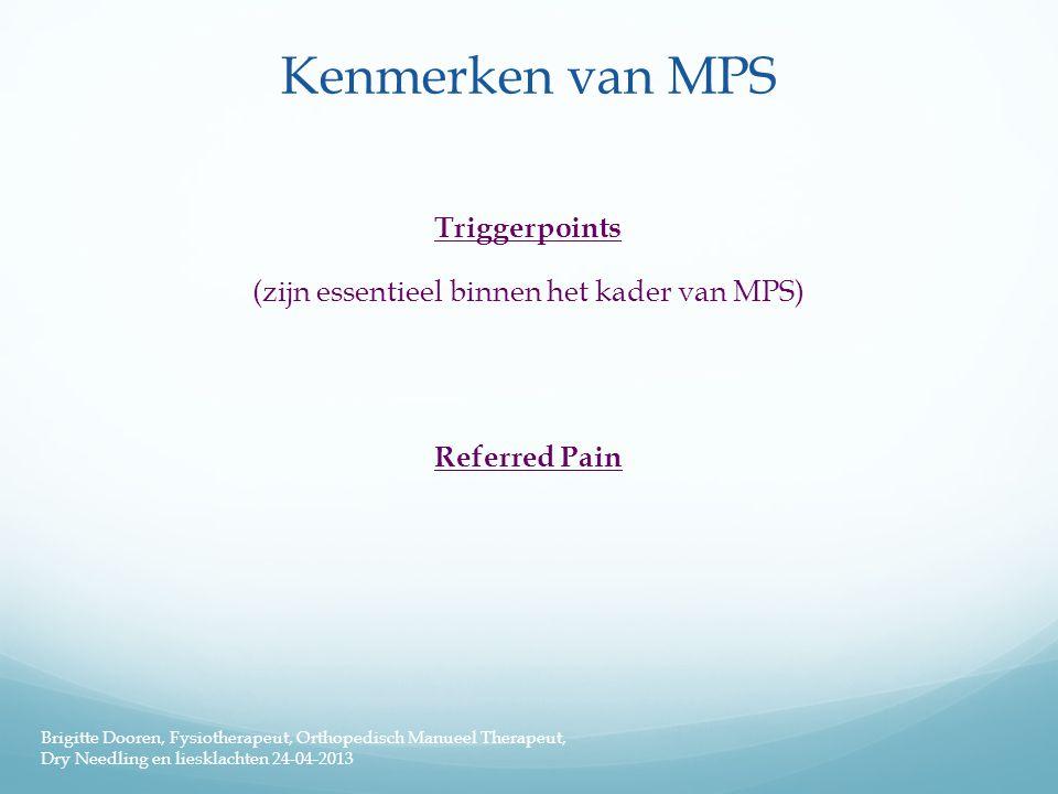 Triggerpoints (zijn essentieel binnen het kader van MPS) Referred Pain