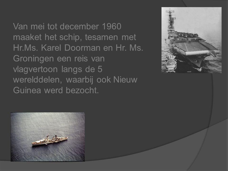 Van mei tot december 1960 maaket het schip, tesamen met Hr. Ms