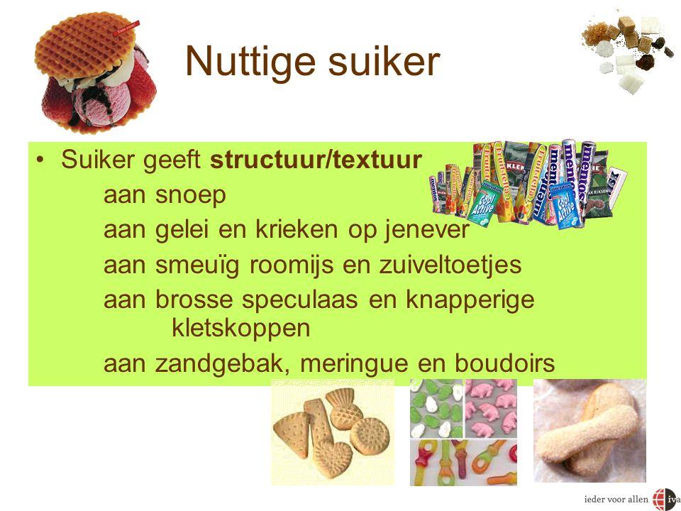 Nuttige suiker Suiker geeft structuur/textuur aan snoep